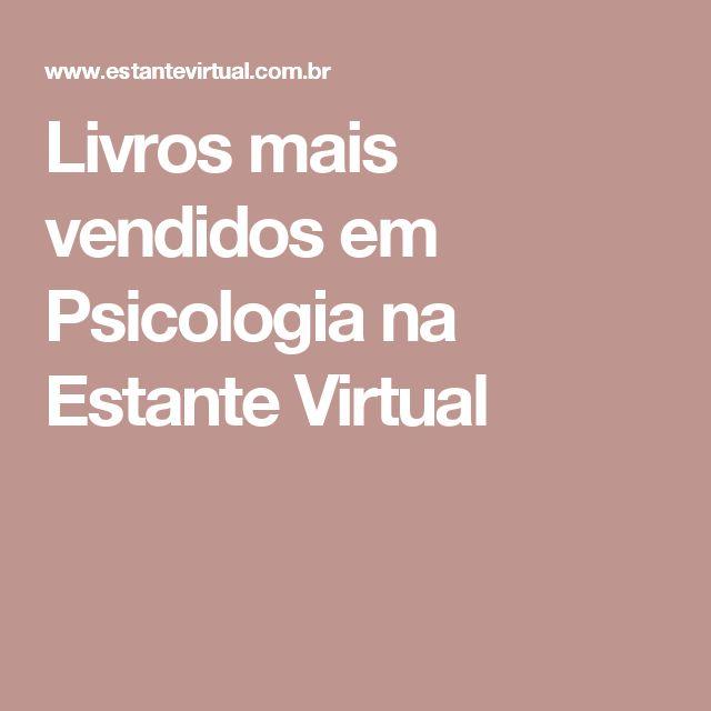 Livros mais vendidos em Psicologia na Estante Virtual