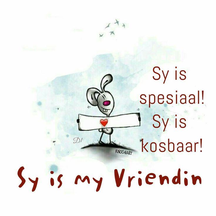 Sy is spesiaal Sy is baie kosbaar Sy is my Vriendin!