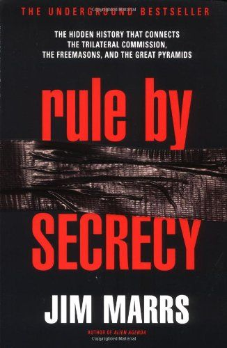 Rule by Secrecy: The Hidden History That Connects the Trilateral Commission, the Freemasons, and the Great Pyramids by Jim Marrs http://www.amazon.com/dp/0060931841/ref=cm_sw_r_pi_dp_XWBjub0BDWS59