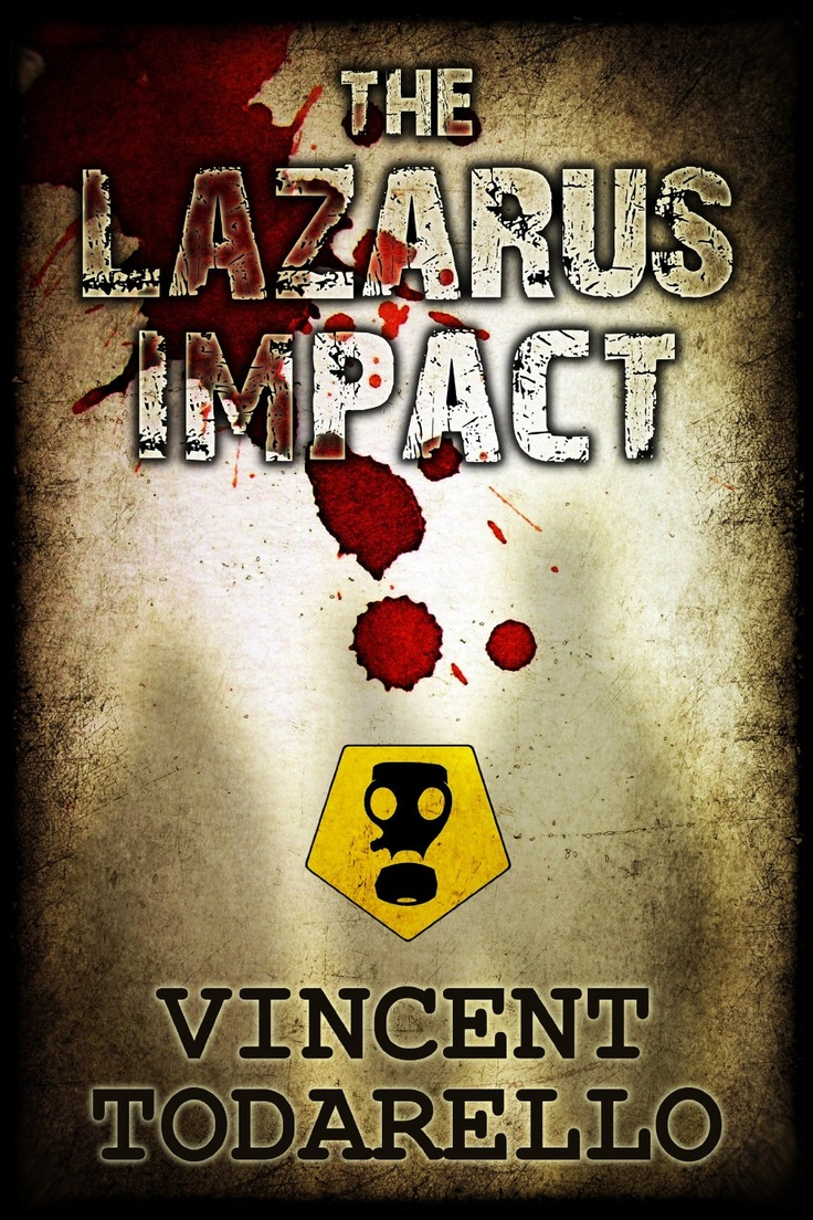 Book: Vincent Todarello - The Lazarus Impact - Not Your Typical Zombie Story  - Socks On An Octopus