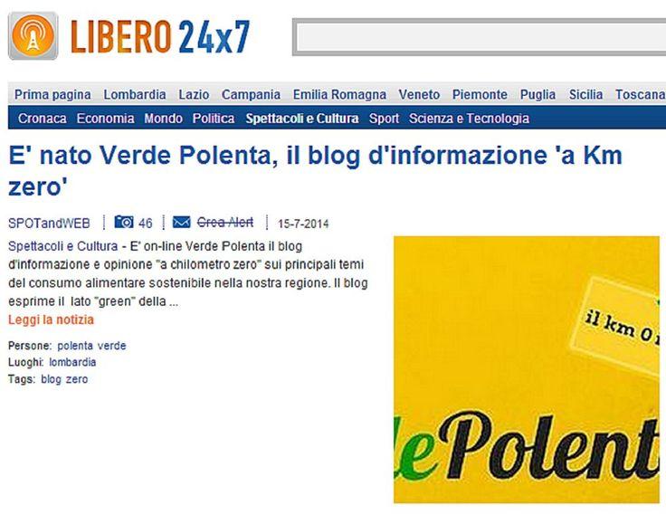 """Anche il portale Libero.it, nella sezione attualità e notizie """"Libero 24x7"""", ha parlato di noi...  http://247.libero.it/focus/29755536/31/e-nato-verde-polenta-il-blog-d-informazione-a-km-zero/ #Verde Polenta #consumo sostenibile #ricette #filiera corta Lombardia"""