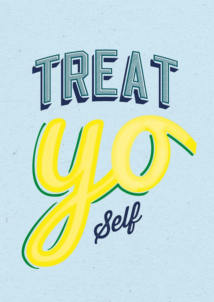 "TREAT ""yo"" Self _____ ;)"