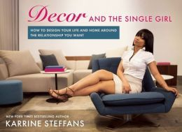 Decor and the Single Girl by Karrine Steffans
