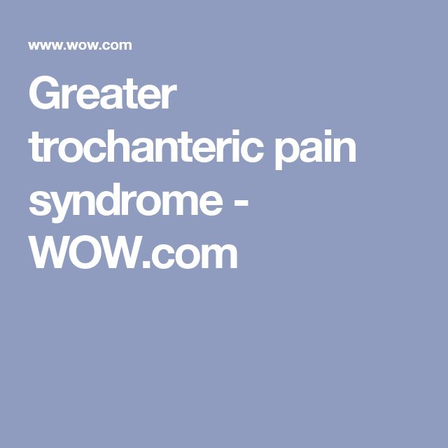 Greater trochanteric pain syndrome - WOW.com