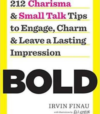 Bold: 212 Charisma And Small Talk Tips To Engage Charm And Leave A Lasting Impression PDF