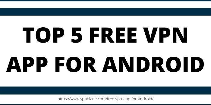 355f397fa11249e8918539e390d3ae8b - What's The Best Vpn App For Android