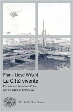Frank Lloyd Wright, La Città vivente, PBE Ns