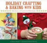 Holiday Crafting & Baking with Kids will bring the whole family together for some good holiday fun. Children ages four and up will love selecting their own materials and digging into these cheerful projects.  - available as ebook