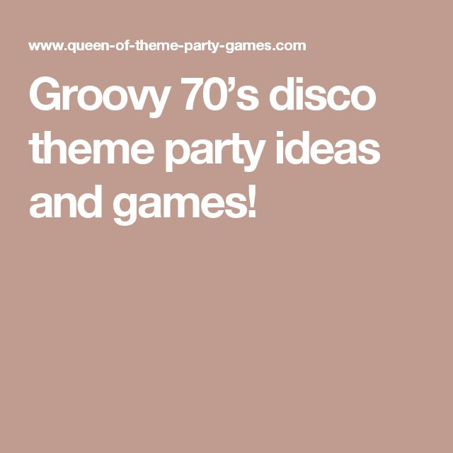 Groovy 70's disco theme party ideas and games!