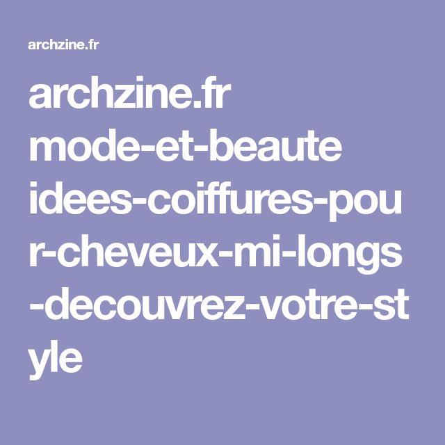 archzine.fr mode-et-beaute idees-coiffures-pour-cheveux-mi-longs-decouvrez-votre-style