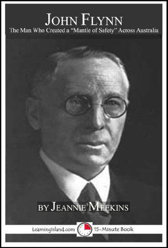 "John Flynn: The Man Who Created Australia's ""Mantle of Safety"" (15-Minute Books) by Jeannie Meekins, http://www.amazon.com/dp/B00HL0TCL0/ref=cm_sw_r_pi_dp_abX3sb1ZYNE49"