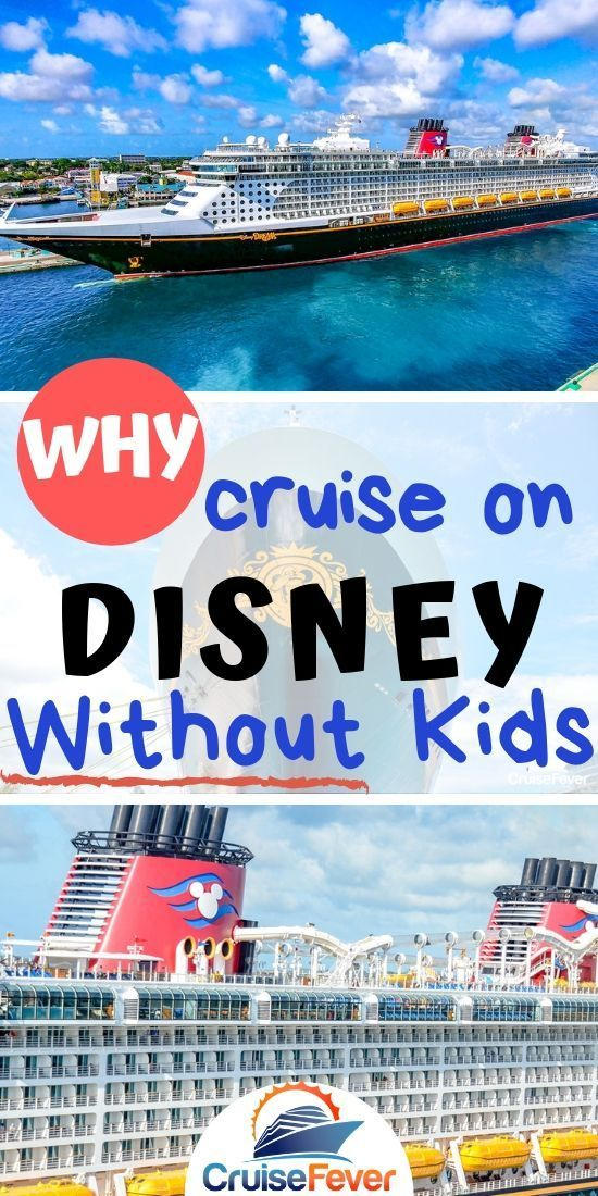 Disney Cruise Line Without Kids: Why Going On A Disney Cruise Without Kids Is A Great Idea