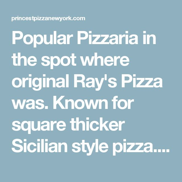 PRINCE STREET PIZZA Popular Pizzaria in the spot where original Ray's Pizza was. Known for square thicker Sicilian style pizza. Get spicy square. Prince St. Pizza  - New York    View our menu, reviews & Order food online