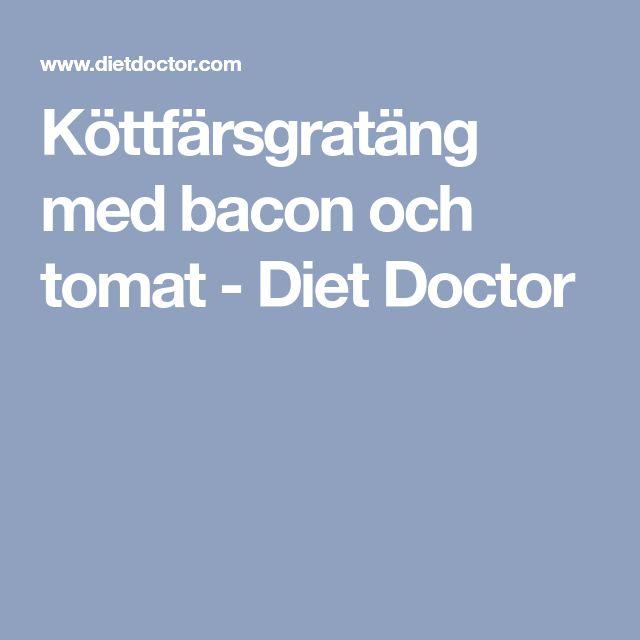 Köttfärsgratäng med bacon och tomat - Diet Doctor