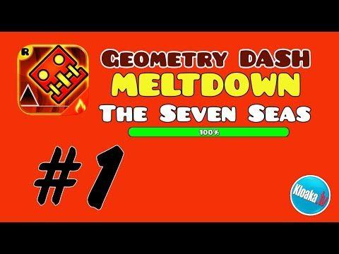Geometry Dash Meltdown - Level 1 The Seven Seas - 100% Walkthrough