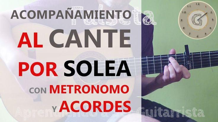Acompañamiento al Cante por Solea con Metrónomo y Acordes - Nº 1  guitarra