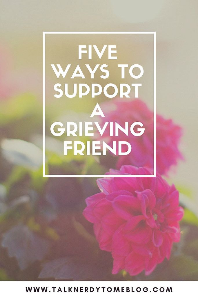 Five ways to support a grieving friend. What to say and do when someone experiences loss.