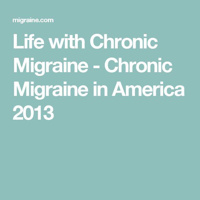 Life with Chronic Migraine - Chronic Migraine in America 2013