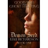 Demon Seed: Good Will Ghost Hunting Book One (Kindle Edition)By Lesli Richardson