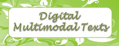 Digital Tools for Teachers: Creating Digital Multimodal Texts