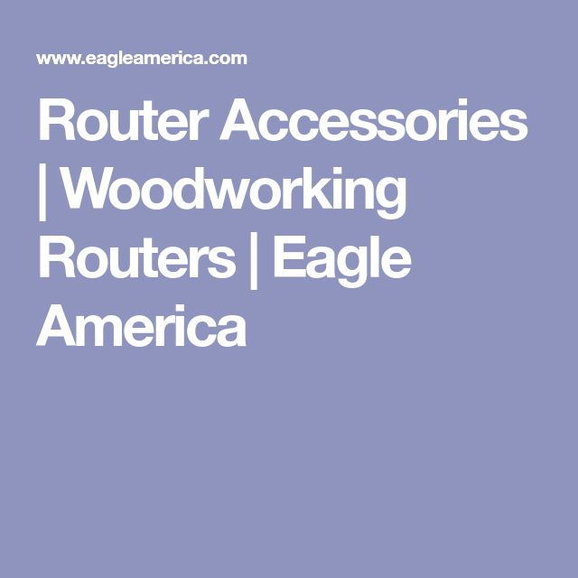 Router Accessories | Woodworking Routers | Eagle America