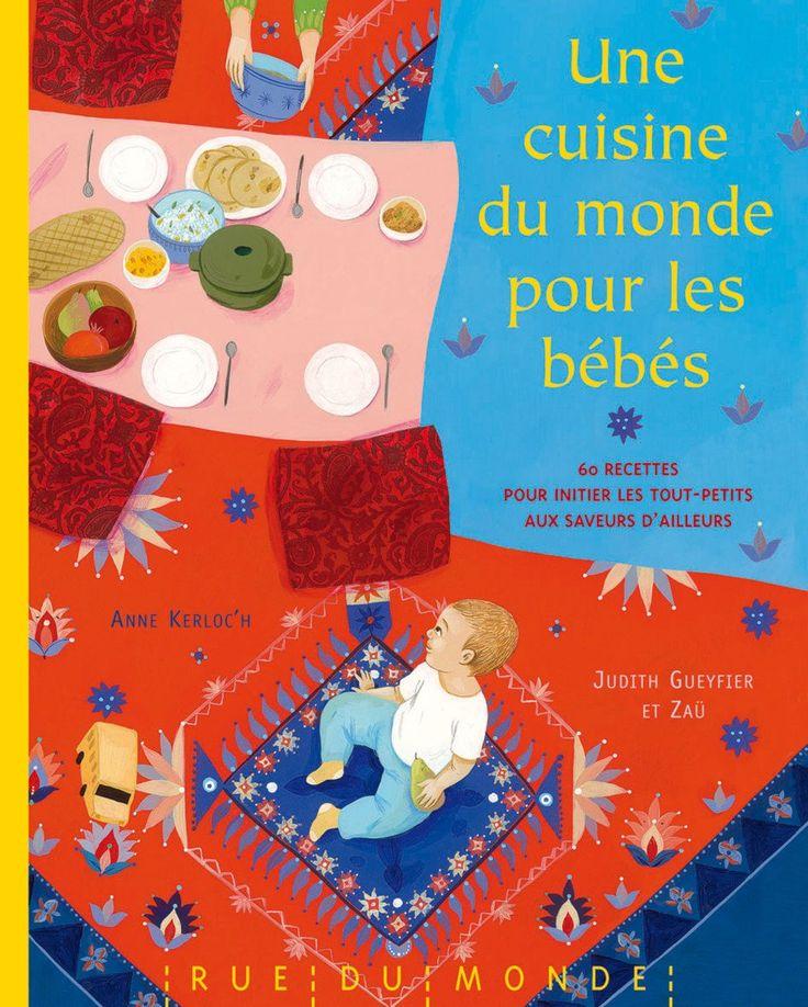 Une cuisine du monde pour les bébés - http://www.cubesetpetitspois.fr/une-cuisine-du-monde-pour-les-bebes-livre/
