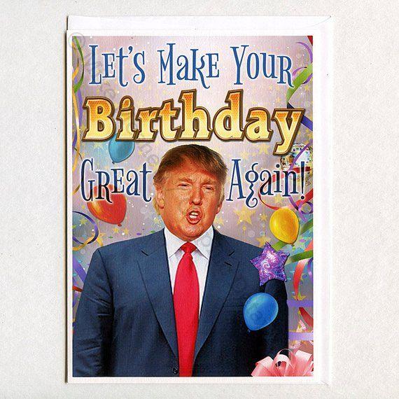 Donald Trump Funny Birthday Card Birthday Card Trump Birthday