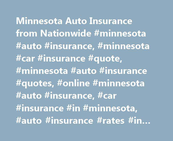 Minnesota Auto Insurance from Nationwide #minnesota #auto #insurance, #minnesota #car #insurance #quote, #minnesota #auto #insurance #quotes, #online #minnesota #auto #insurance, #car #insurance #in #minnesota, #auto #insurance #rates #in #minnesota http://honolulu.nef2.com/minnesota-auto-insurance-from-nationwide-minnesota-auto-insurance-minnesota-car-insurance-quote-minnesota-auto-insurance-quotes-online-minnesota-auto-insurance-car-insurance-in/  # Minnesota Auto Insurance Minnesota Links…