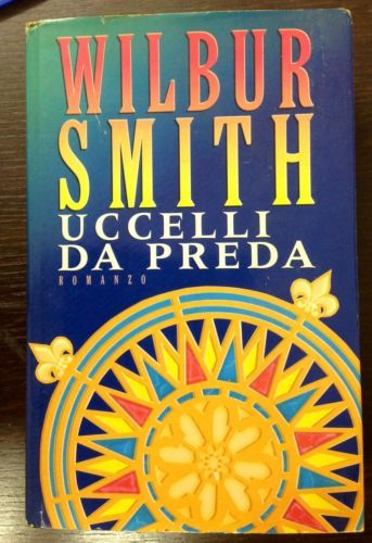 wilbur smith UCCELLI DA PREDA Romanzo