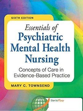 Essentials Of Psychiatric Mental Health Nursing Townsend By Mike