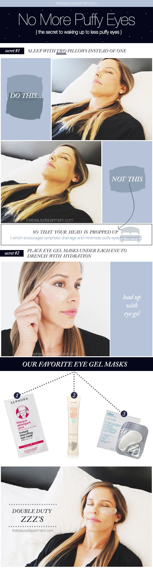 Prop your head, neck and shoulders up with an extra pillow to combat puffy eyes!