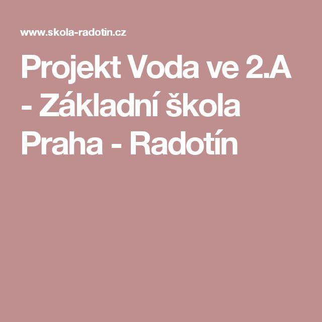 Projekt Voda ve 2.A - Základní škola  Praha - Radotín