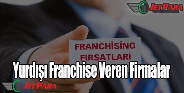 Yurtdışı Franchise veren firmalar