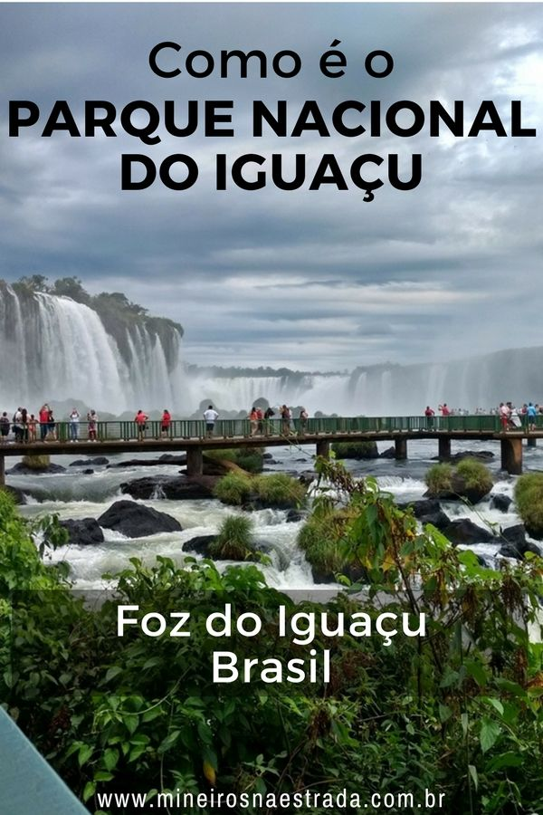 Conheça o fascinante Parque Nacional do Iguaçu! Veja como funciona o passeio para ver as Cataratas, as trilhas que podem ser feitas, o que é incluso no ingresso e dicas para se programar. Foz do Iguaçu; Parque Nacional; Cataratas do Iguaçu; Brasil