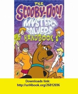 Scooby-Doos Mystery Solvers Handbook (Scooby Doo) (9780141319315) Richard Dungworth , ISBN-10: 0141319313  , ISBN-13: 978-0141319315 ,  , tutorials , pdf , ebook , torrent , downloads , rapidshare , filesonic , hotfile , megaupload , fileserve