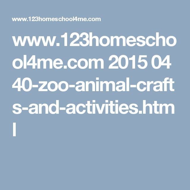 www.123homeschool4me.com 2015 04 40-zoo-animal-crafts-and-activities.html