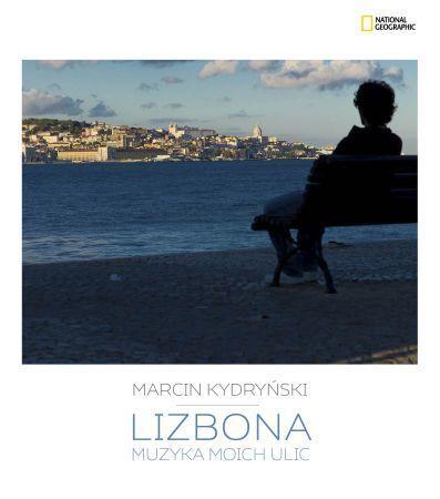 Lizbona. Muzyka moich ulic / Marcin Kydryński