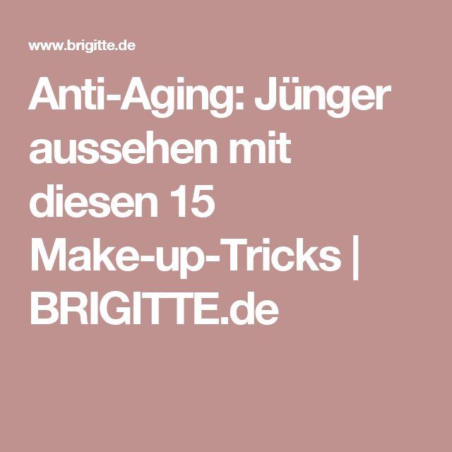 Anti-Aging: Jünger aussehen mit diesen 15 Make-up-Tricks | BRIGITTE.de
