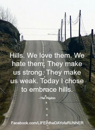 Embrace the hills....for @Stephanie Burgett