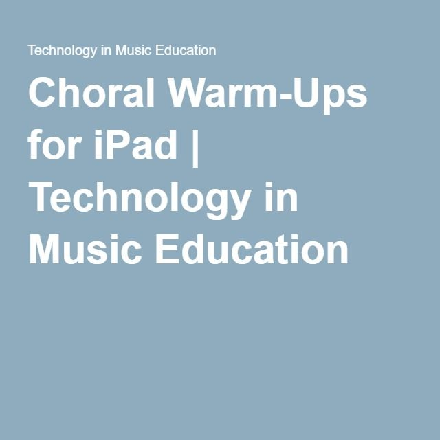 Choral Warm-Ups for iPad | Technology in Music Education
