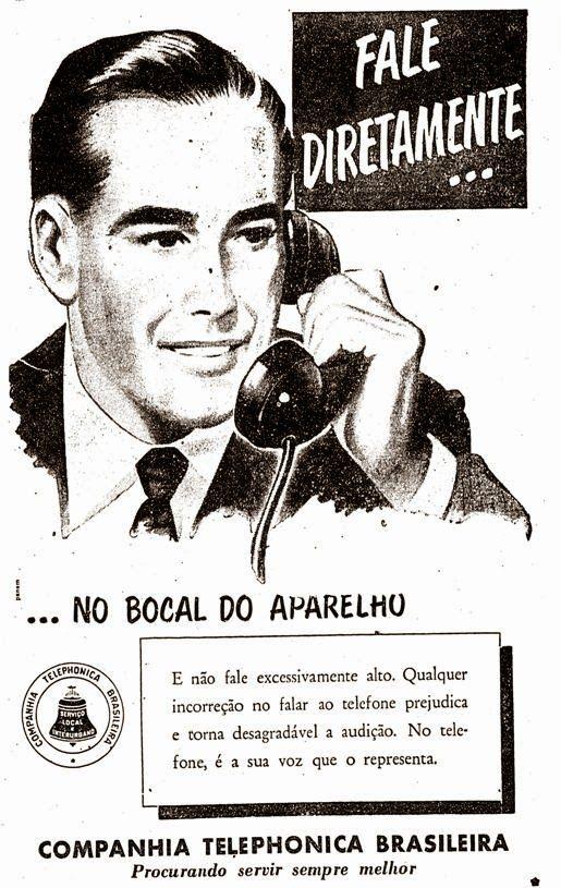 Companhia Telephonica Brasileira. Instruções para falar no telefone em 1956. Nos anos 50, os brasileiros ainda não sabiam usar o telefone corretamente e a Companhia Telephonica Brasileira fazia campanhas como esta que segue abaixo.