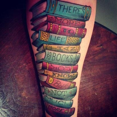 THERE'S NOT MUCH MORE TO LIFE THAN BOOKS 24 Awesome Librarian Tattoos | Mental Floss