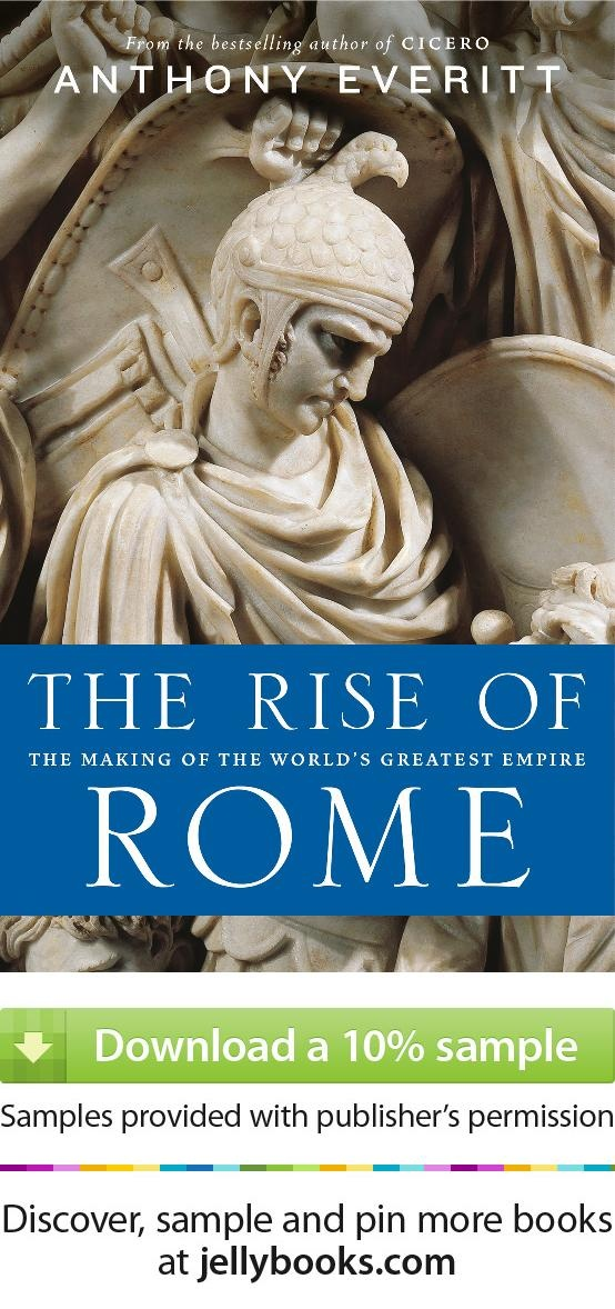 'The Rise of Rome' by Anthony Everitt - Download a free ebook sample and give it a try! Don't forget to share it, too.