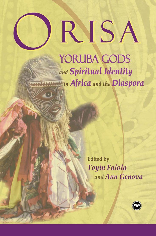 yoruba | ORISA Yoruba Gods and Spiritual Identity in Africa and the Diaspora ...
