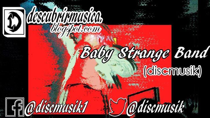 Visitanos en: www.descubrirmusica.blogspot.com Baby Strange Band - Motormind https://soundcloud.com/babystrange/motormind-4