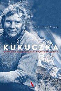 30,59 Kukuczka. Opowieść o najsłynniejszym polskim himalaiście