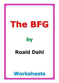 """79 pages of worksheets for the story """"The BFG"""" by Roald Dahl"""