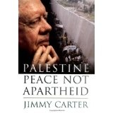 Palestine: Peace Not Apartheid (Hardcover)By Jimmy Carter