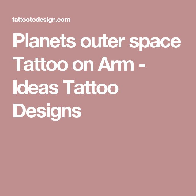 Planets outer space Tattoo on Arm - Ideas Tattoo Designs