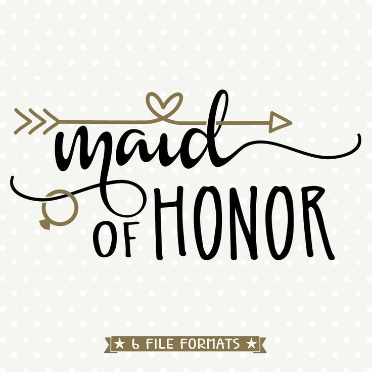 Maid of Honor SVG file for Cricut and Silhouette vinyl craft projects as well as scrap booking, card making and Iron on transfer crafts.